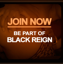 Join BlackReignX.com
